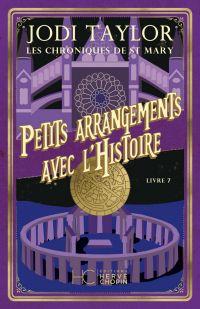 Les Chroniques de St Mary - tome 7 Petits arrangements avec l'histoire | Taylor, Jodi. Auteur