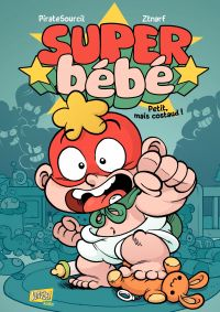 Super Bébé - Tome 1 - Petit mais costaud !