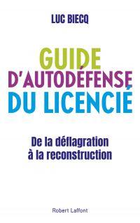 Guide d'autodéfense du licencié | Biecq, Luc. Auteur
