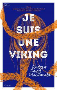 Je suis une Viking | MACDONALD, Andrew David. Auteur
