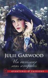 Un ravisseur sans scrupules | Garwood, Julie. Auteur