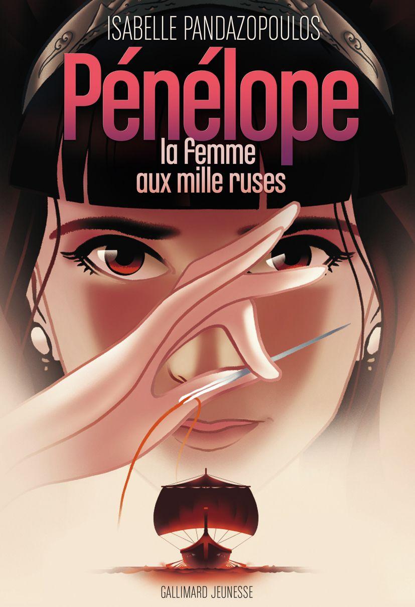 Héroïnes de la mythologie - Pénélope, la femme aux mille ruses | Pandazopoulos, Isabelle. Auteur