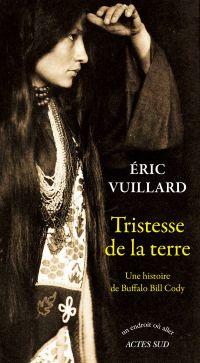 Tristesse de la terre | Vuillard, Eric (1968-....). Auteur