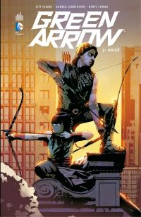 Green Arrow - Tome 3 - Brisé