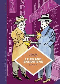 La petite Bédéthèque des Savoirs - tome 25 - Le grand banditisme | Pierrat, Jérôme (1971-....). Auteur