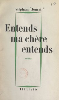 Entends, ma chère, entends