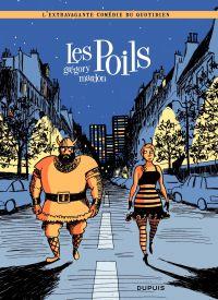 Les Poils - Tome 1 - Les Poils | Mardon, Grégory (1971-....). Illustrateur
