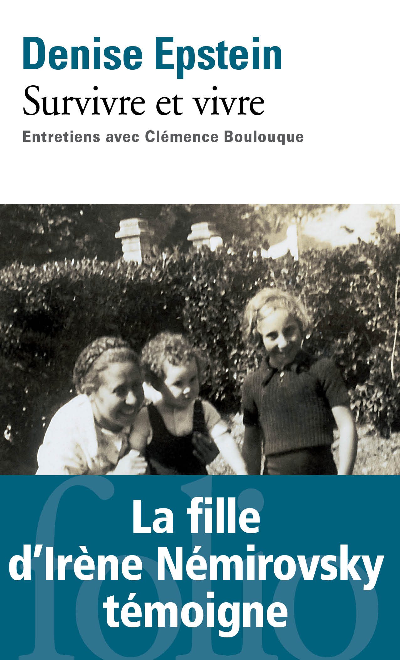 Survivre et vivre. Entretiens avec Clémence Boulouque