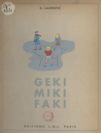 Geki, Miki, Faki
