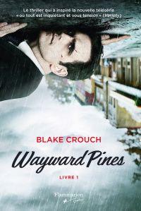 Wayward Pines, livre 1