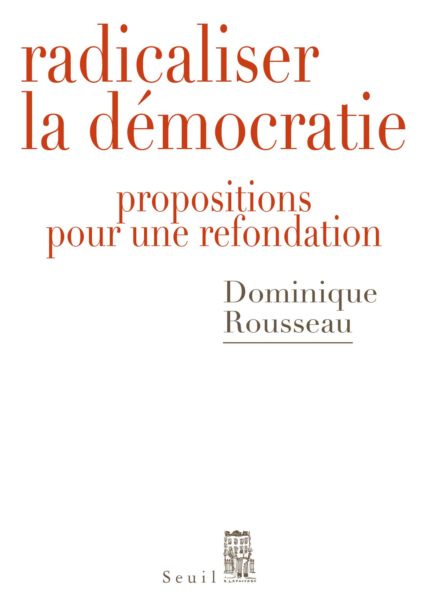 Radicaliser la démocratie . Propositions pour une | Rousseau, Dominique