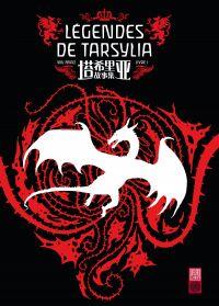 Légendes de Tarsylia. Volume 1