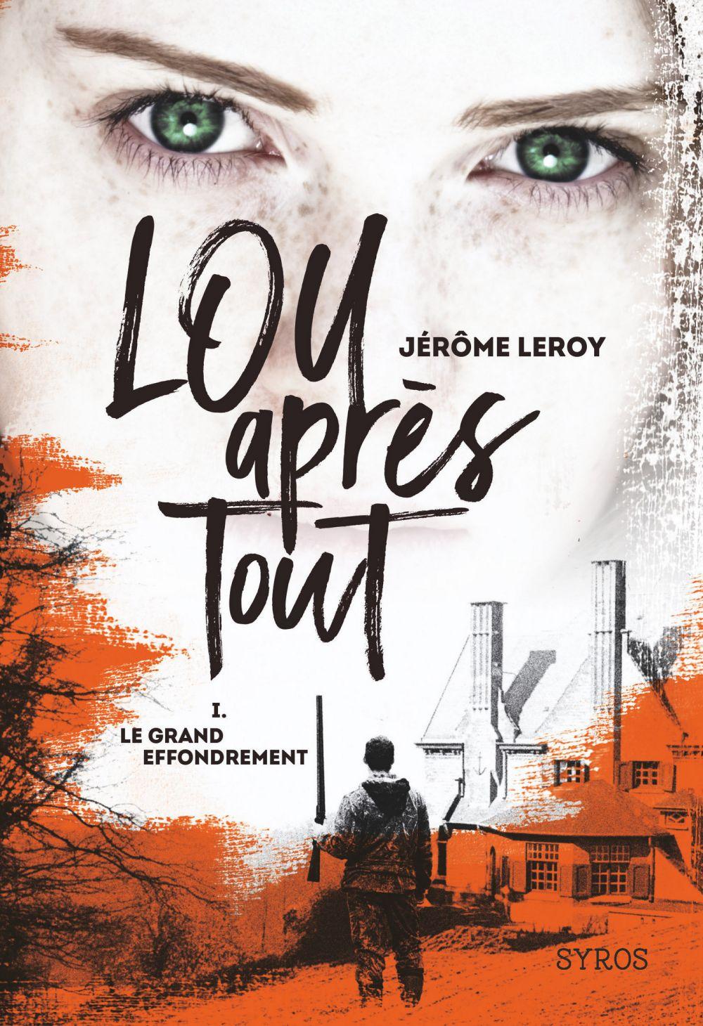 Lou, après tout : Le Grand Effondrement | Leroy, Jérôme