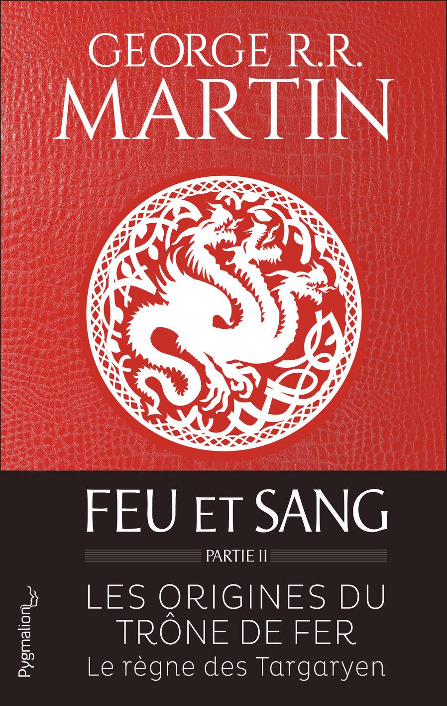 Feu et sang - Partie 2   Martin, George R.R.. Auteur