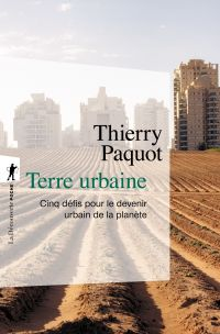 Terre urbaine | PAQUOT, Thierry. Auteur