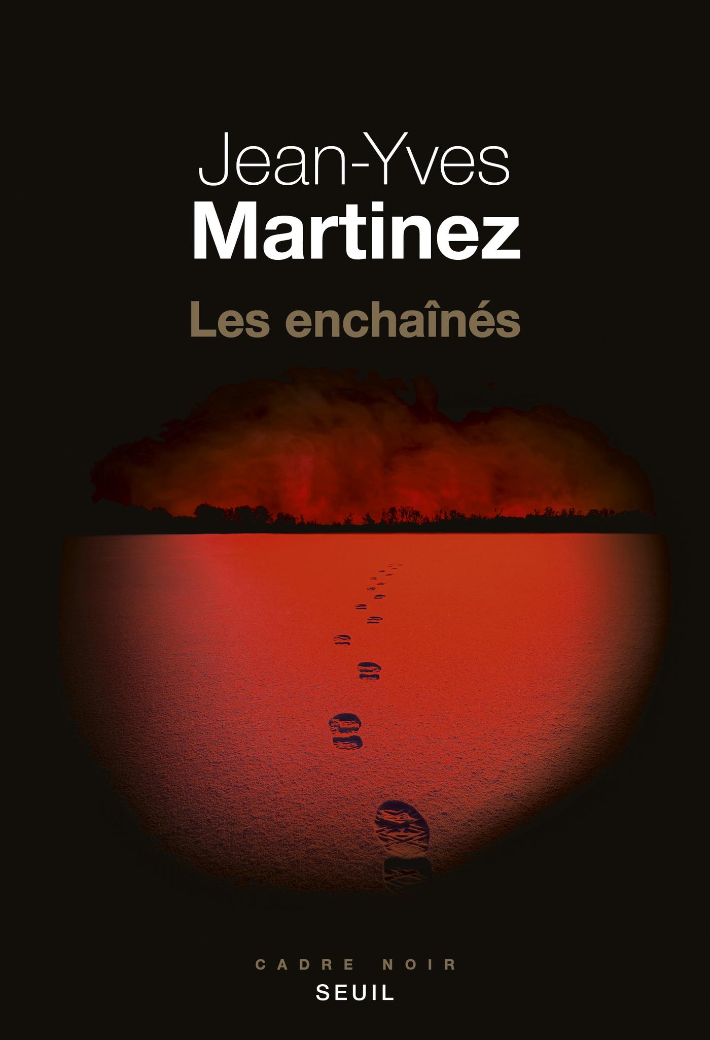 Les Enchaînés | Martinez, Jean-yves