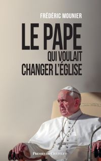 Le pape qui voulait changer l'église | Mounier, Frederic. Auteur