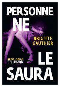 Personne ne le saura | Gauthier, Brigitte. Auteur