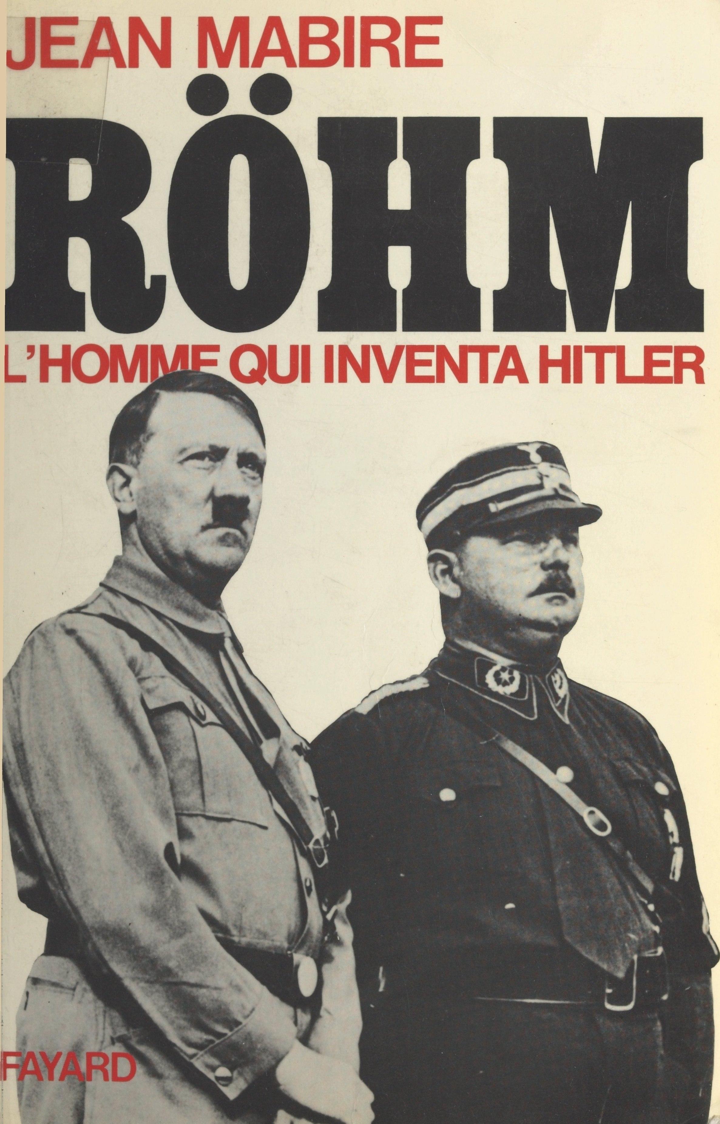 Röhm, l'homme qui inventa Hitler