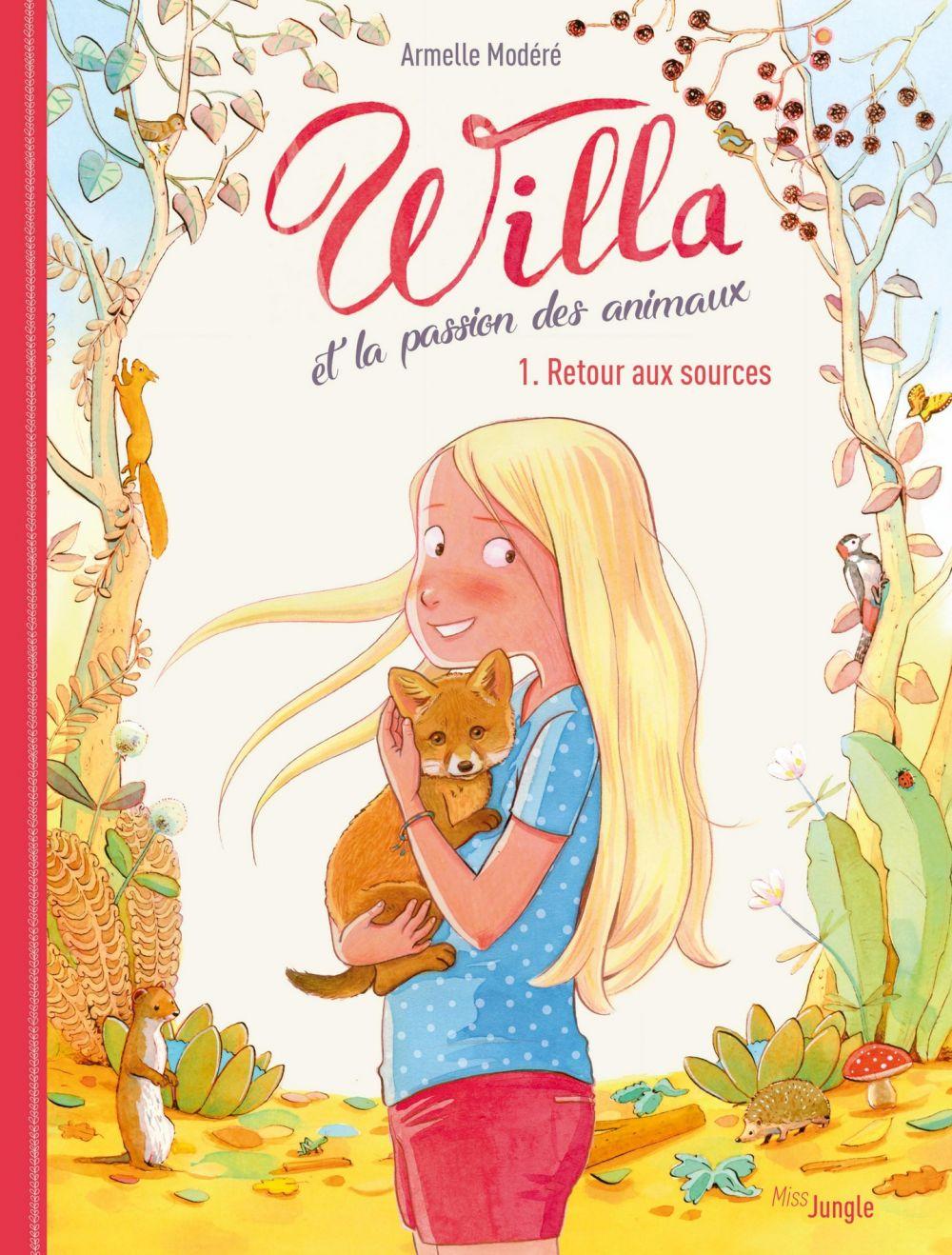 Willa et la passion des animaux - Tome 1 - Retour aux sources  
