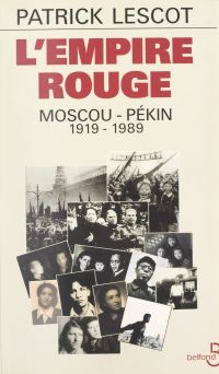 L'empire rouge : Moscou-Pék...