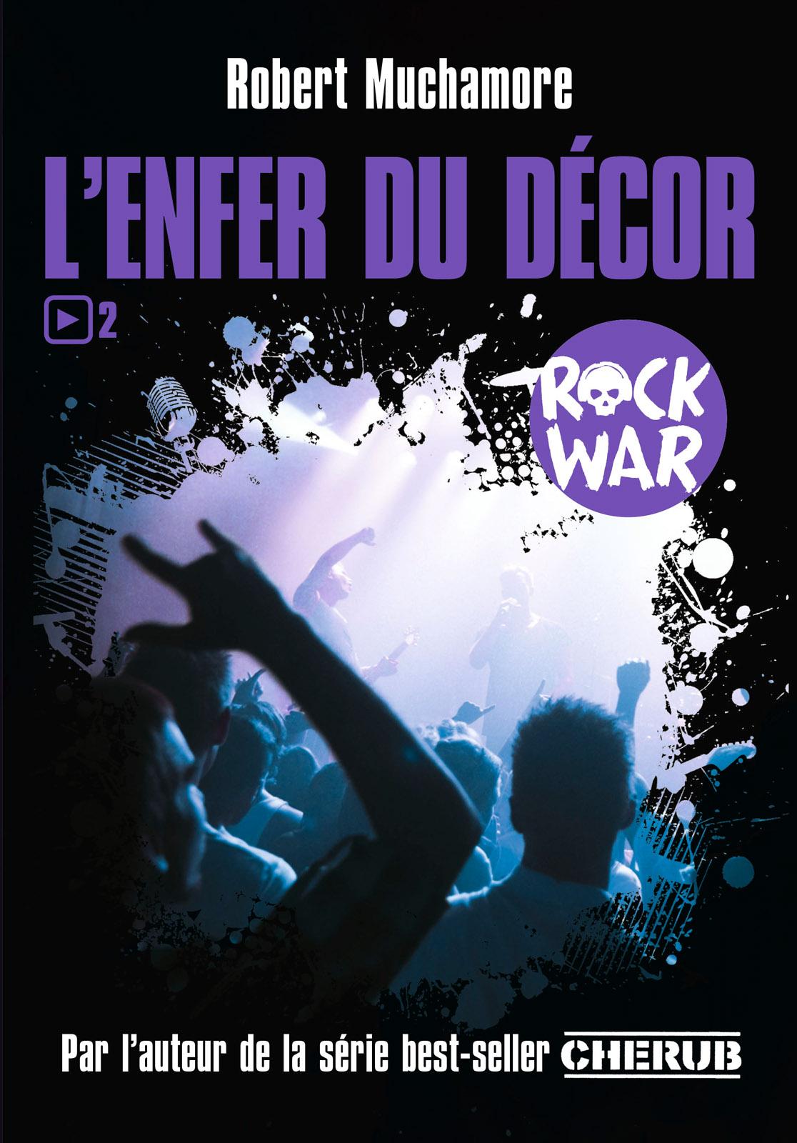Rock War (Tome 2) - L'enfer du décor | Muchamore, Robert