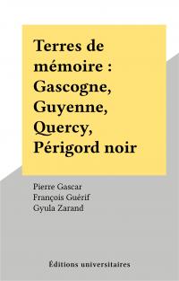 Terres de mémoire : Gascogn...