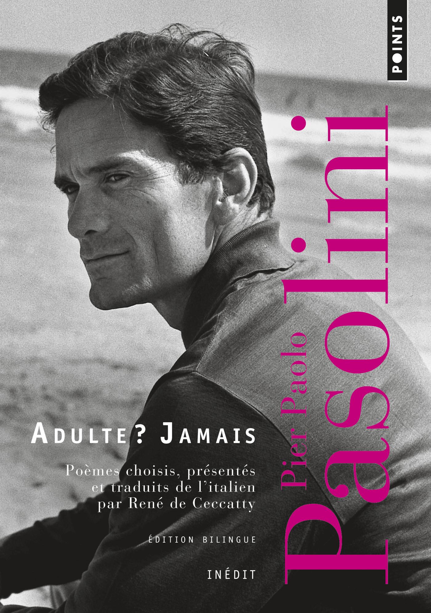 Adulte ? Jamais. Une anthologie (1941-1953) | Pasolini, Pier Paolo