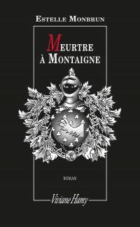 Meurtre à Montaigne | Monbrun, Estelle