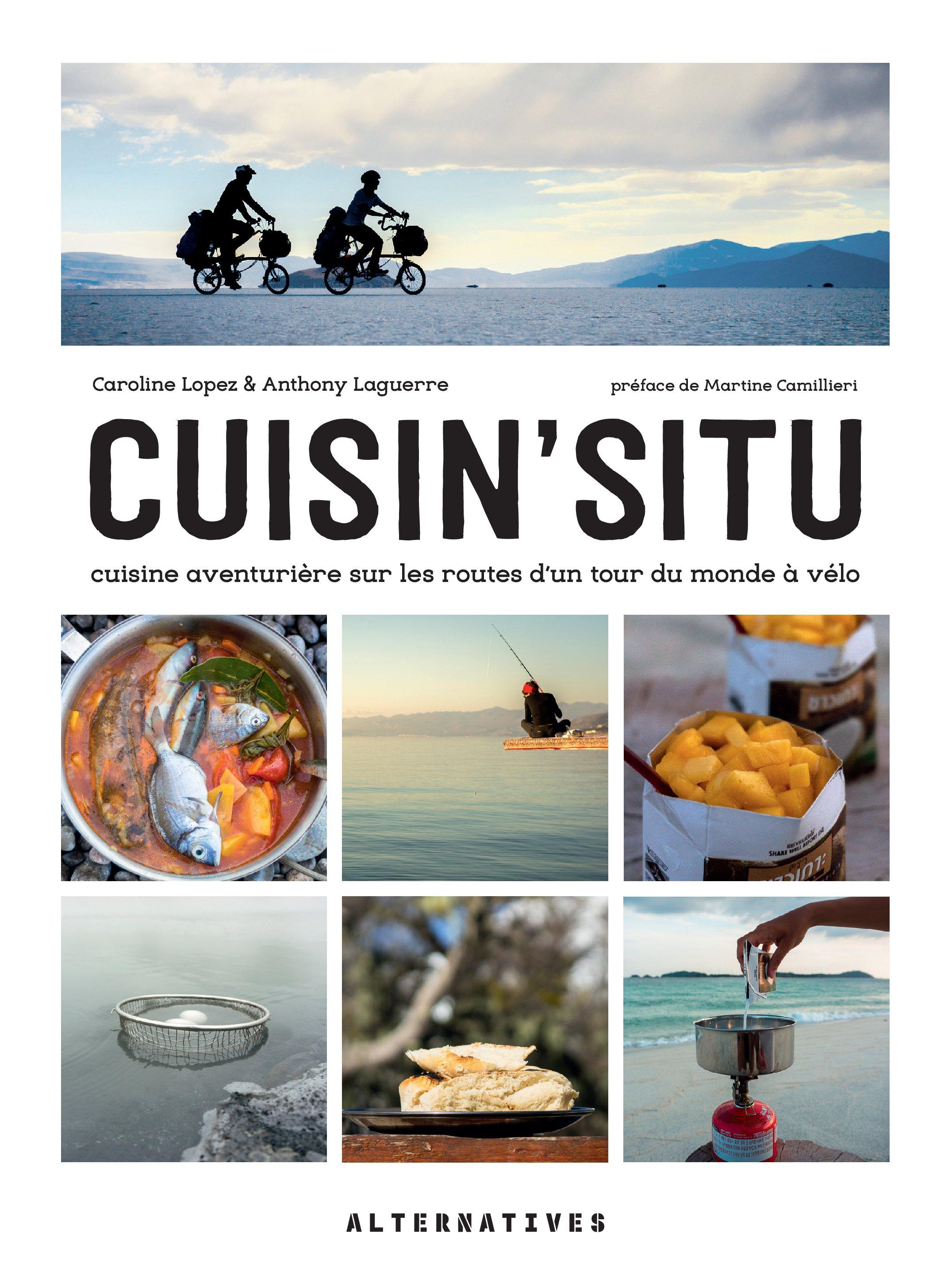 Cuisin'situ. Cuisine aventurière sur les routes d'un tour du monde à vélo