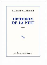 Histoires de la nuit | Mauvignier, Laurent. Auteur