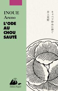 L'Ode au chou sauté | Inoue, Areno (1961-....). Auteur