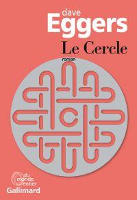 Le Cercle | Eggers, Dave. Auteur
