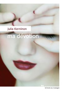 Ma dévotion | Kerninon, Julia
