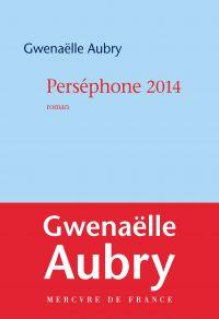 Perséphone 2014 | Aubry, Gwenaëlle. Auteur
