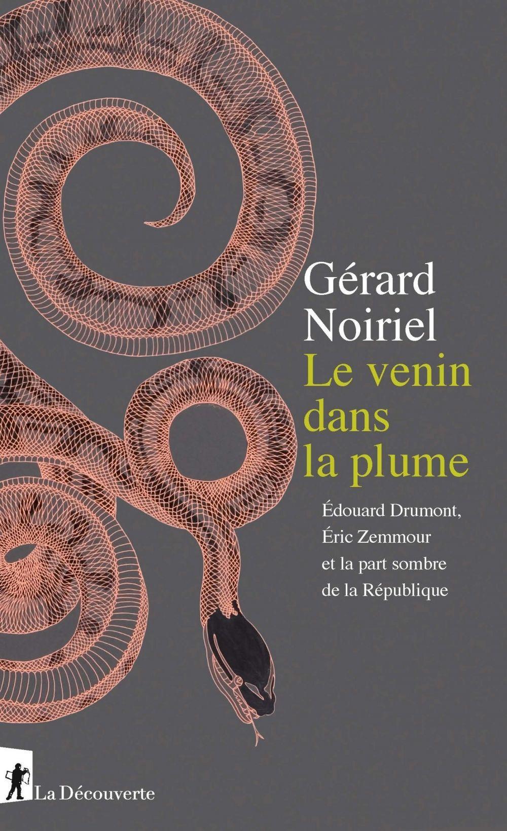 Le venin dans la plume | Noiriel, Gérard (1950-....). Auteur