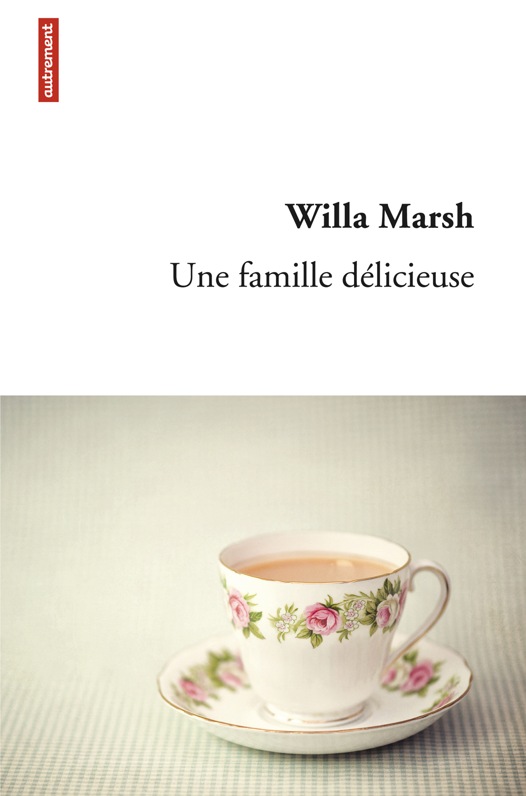 Une famille délicieuse | Marsh, Willa