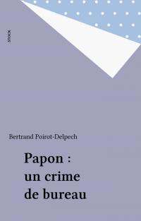 Papon : un crime de bureau