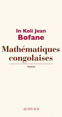 Mathématiques congolaises | Bofane, In Koli Jean (1954-....). Auteur