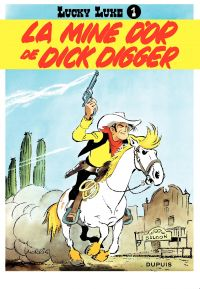 Lucky Luke. Volume 1, La mine d'or de Dick Digger