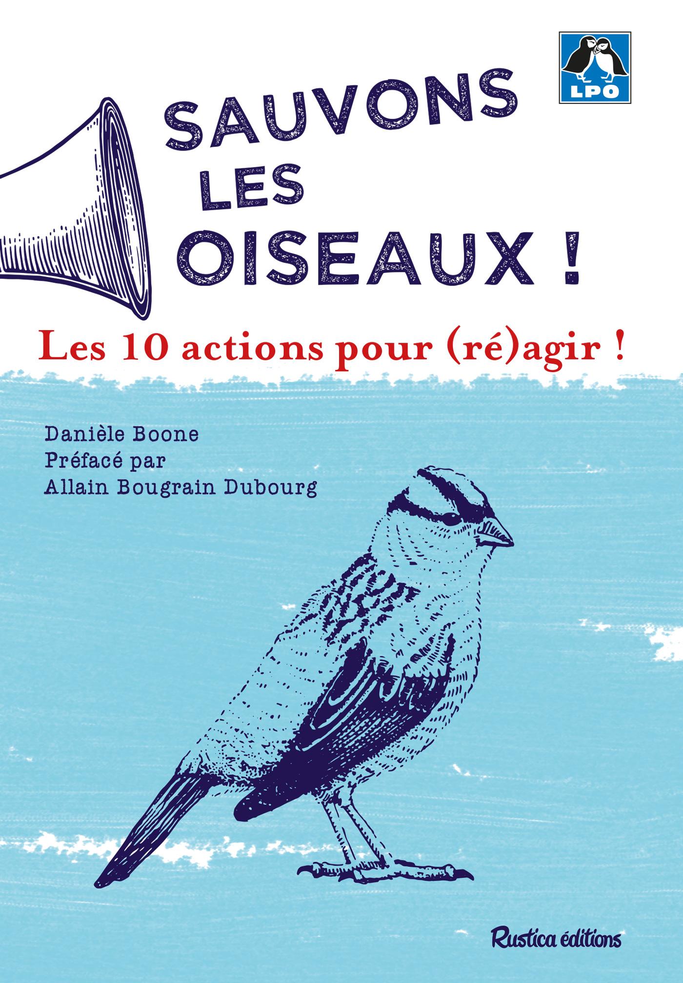 Sauvons les oiseaux ! 10 actions pour (ré)agir !