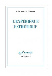 L'expérience esthétique | Schaeffer, Jean-Marie (1952-....). Auteur