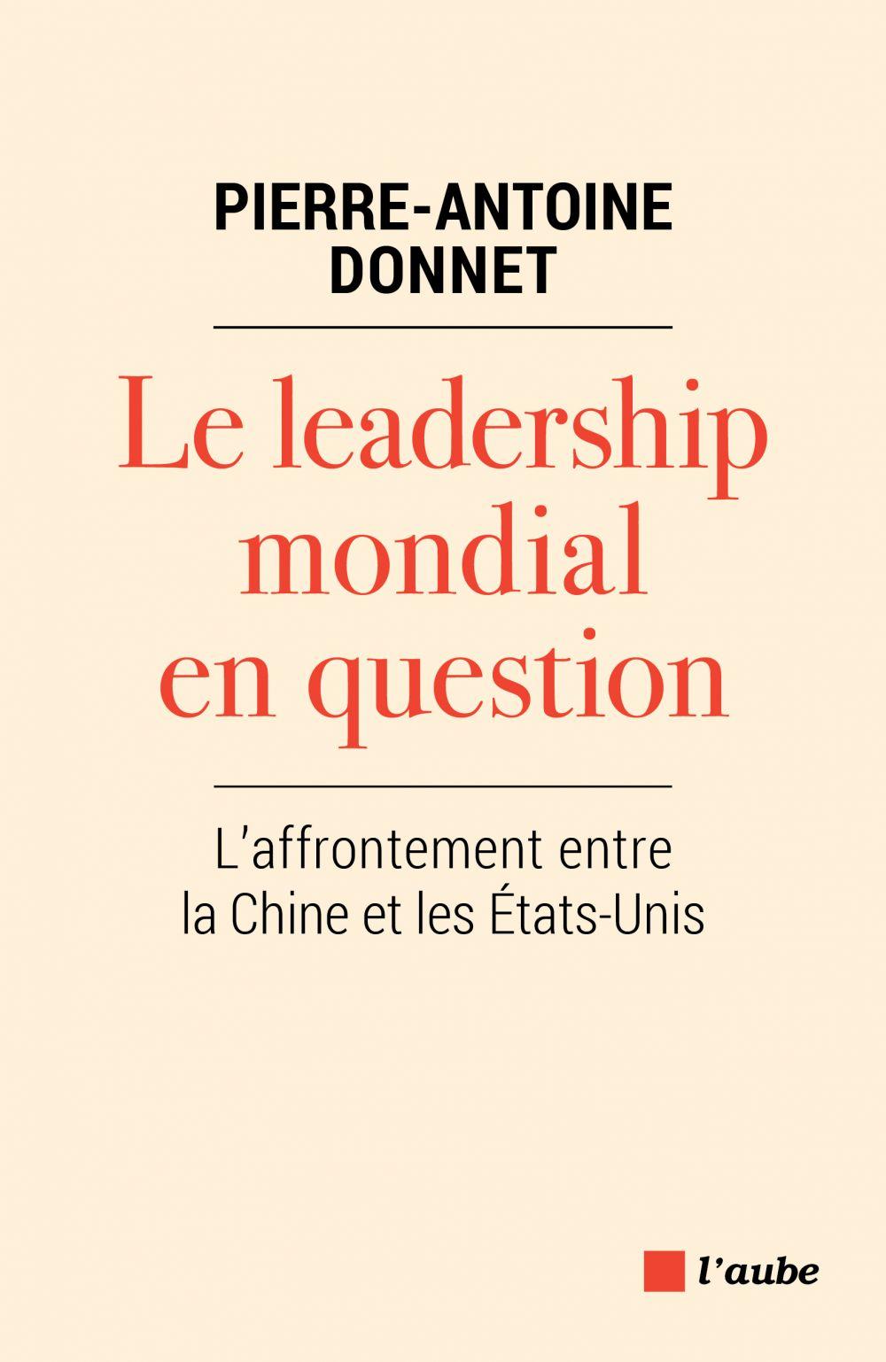 Le leadership mondial en question | Donnet, Pierre-Antoine (1953-....). Auteur