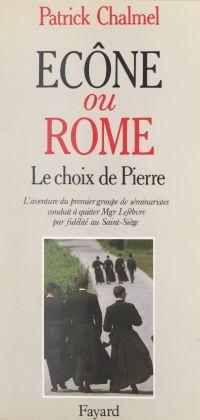 Écône ou Rome ? Le choix de...