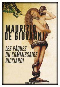 Les Pâques du commissaire Ricciardi | De Giovanni, Maurizio. Auteur