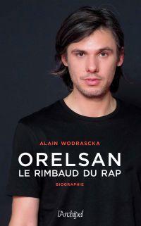 Orelsan, le Rimbaud du rap | Wodrascka, Alain. Auteur