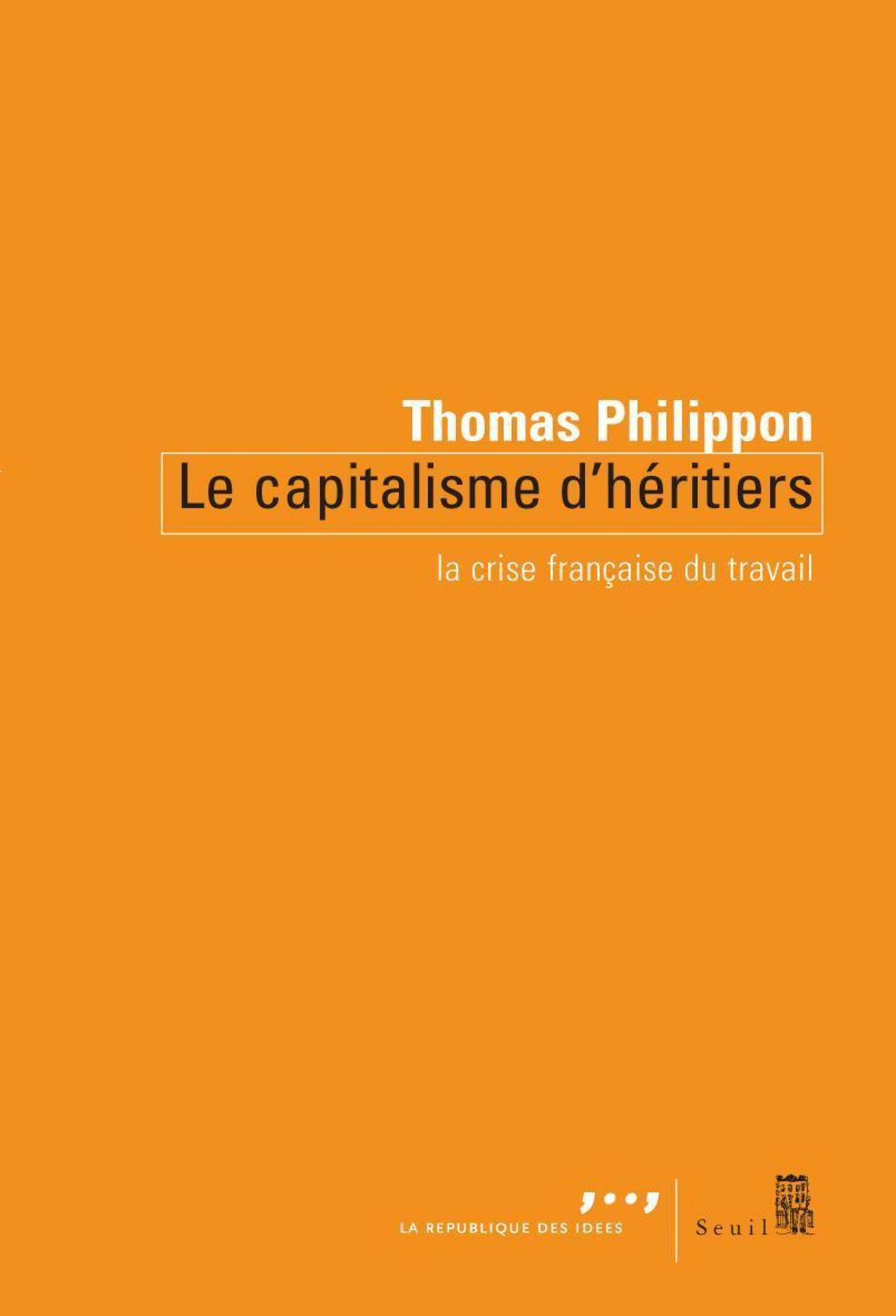 Le capitalisme d'héritiers - La crise française du travail