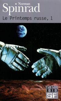 Le Printemps russe (Tome 1) | Spinrad, Norman (1940-....). Auteur