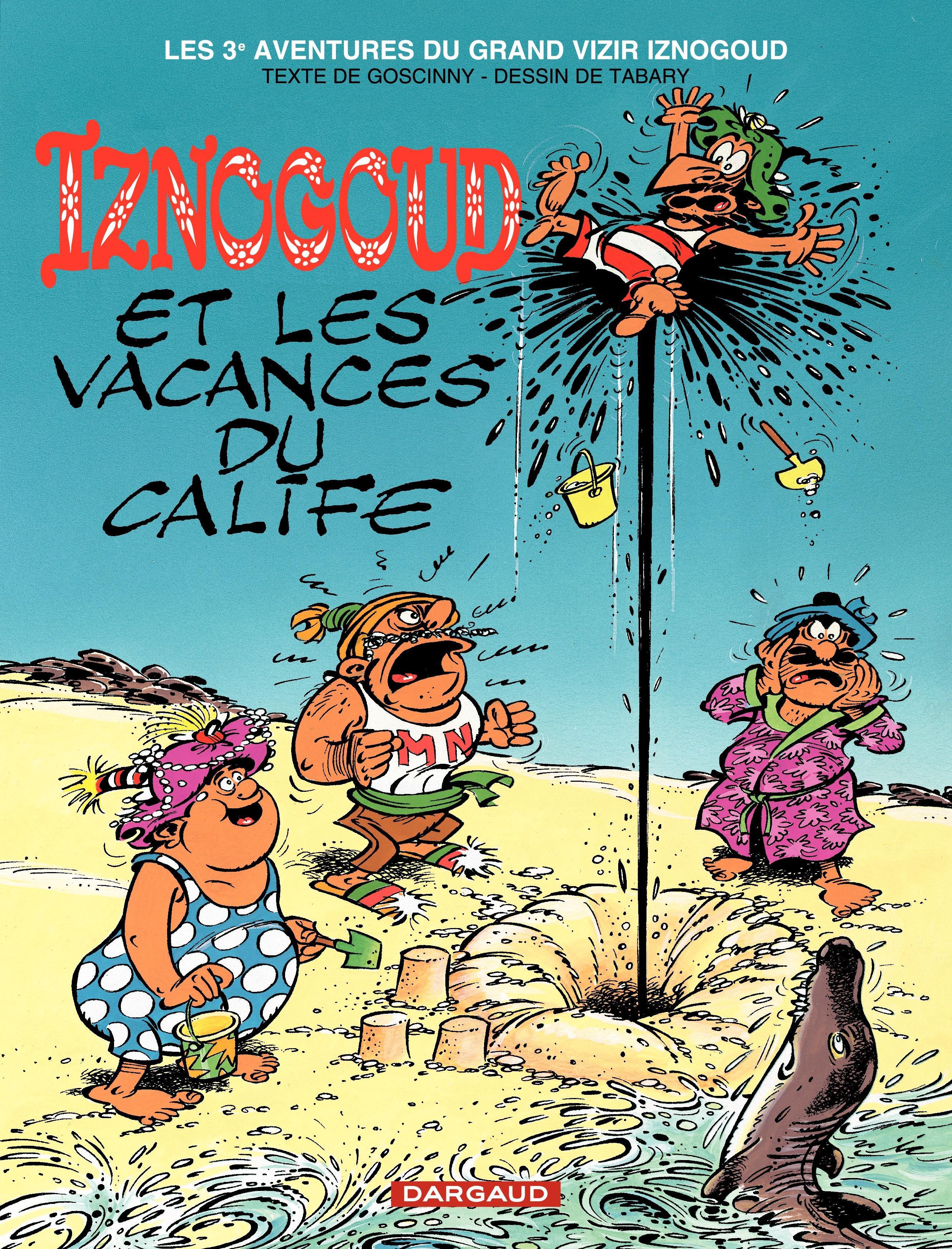 Iznogoud - tome 3 - Iznogoud et les vacances du Calife