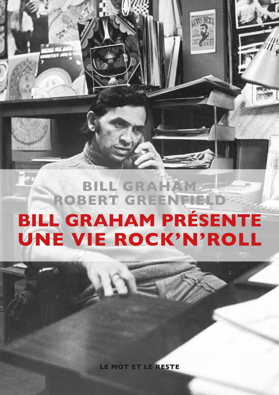 Bill Graham présente : une ...